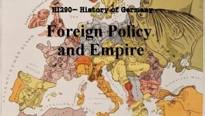 HI 290 History of Germany Foreign Policy and