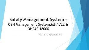 Safety Management System OSH Management System MS 1722
