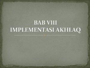 BAB VIII IMPLEMENTASI AKHLAQ HUBUNGAN DENGAN DIRI HUBUNGAN