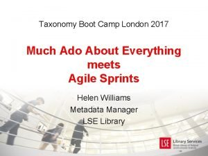 Taxonomy Boot Camp London 2017 Much Ado About