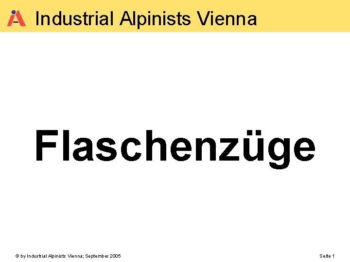 Industrial Alpinists Vienna Flaschenzge by Industrial Alpinists Vienna