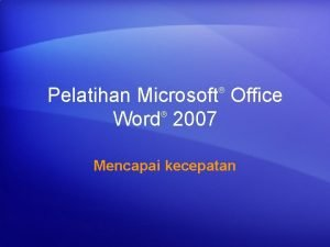 Pelatihan Microsoft Office Word 2007 Mencapai kecepatan Isi