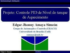 Instrumentao Inteligente Projeto Controle PID de Nivel do