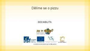 Dlme se o pizzu SOCIABILITA Pouit odkazy Vlastn