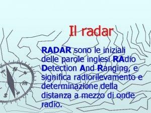 Il radar RADAR sono le iniziali delle parole