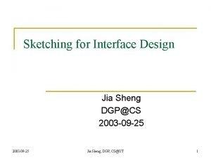 Sketching for Interface Design Jia Sheng DGPCS 2003