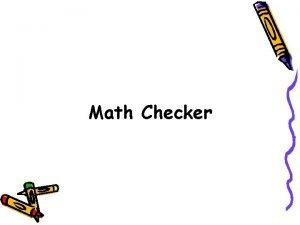 Math Checker Math Checker relates to a game
