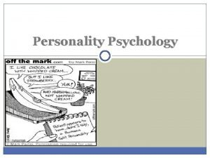 Personality Psychology Personality The Nature of Personality PART