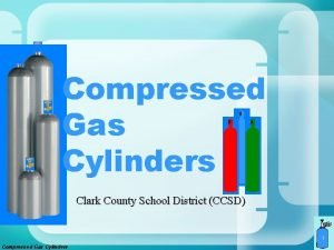 Compressed Gas Cylinders Clark County School District CCSD