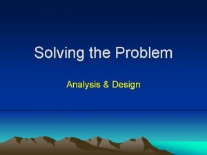 Solving the Problem Analysis Design Requirements Phase Requirements
