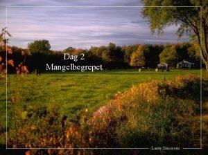 Dag 2 Mangelbegrepet Lasse Simonsen 1 Innledning Mangelbegrepet