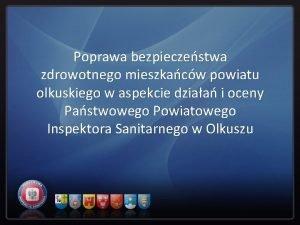 Poprawa bezpieczestwa zdrowotnego mieszkacw powiatu olkuskiego w aspekcie