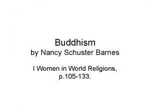 Buddhism by Nancy Schuster Barnes I Women in
