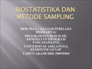 BIOSTATISTIKA DAN METODE SAMPLING MPB MATA KULIAH PERILAKU