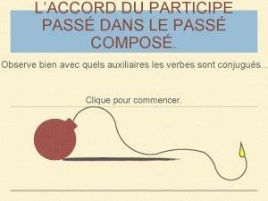 LACCORD DU PARTICIPE PASS DANS LE PASS COMPOS