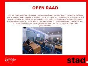 OPEN RAAD Voor de Open Raad van de