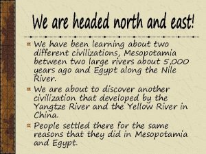 We have been learning about two different civilizations