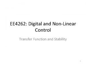 EE 4262 Digital and NonLinear Control Transfer Function