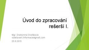 vod do zpracovn reer I Mgr Drahomra Dvokov