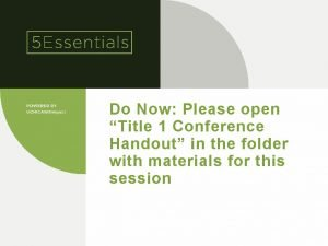Do Now Please open Title 1 Conference Handout