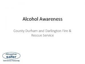 Alcohol Awareness County Durham and Darlington Fire Rescue