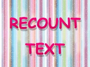 RECOUNT TEXT RECOUNT TEXT Generic Structure Definition and