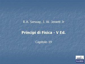 R A Serway J W Jewett Jr Principi