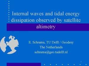 Internal waves and tidal energy dissipation observed by