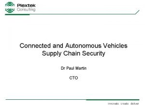 Connected and Autonomous Vehicles Supply Chain Security Dr