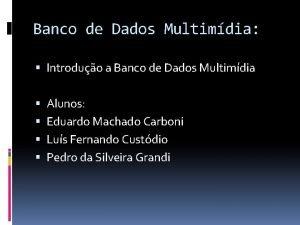 Banco de Dados Multimdia Introduo a Banco de