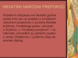 HRVATSKI NARODNI PREPOROD Poetkom listopada ove kolske godine