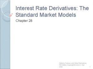 Interest Rate Derivatives The Standard Market Models Chapter