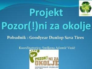 Projekt Pozorni za okolje Pobudnik Goodyear Dunlop Sava
