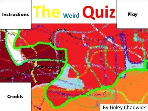 Instructions The Weird Quiz Play Credits By Finley