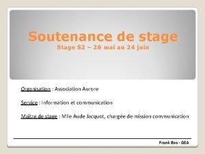 Soutenance de stage S 2 26 mai au