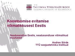 Koostoomise evitamise vimalikkusest Eestis Seadusandlus Eestis seadusandluse vimalikud