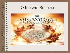 O Imprio Romano Imprio romano As foras de