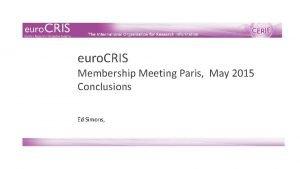 euro CRIS Membership Meeting Paris May 2015 Conclusions