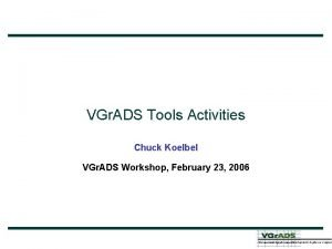 VGr ADS Tools Activities Chuck Koelbel VGr ADS