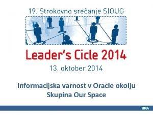 Informacijska varnost v Oracle okolju Skupina Our Space