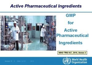 Active Pharmaceutical Ingredients GMP for Active Pharmaceutical Ingredients