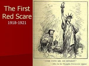The First Red Scare 1918 1921 WWI Ends