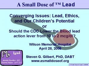 A Small Dose of Lead Converging Issues Lead