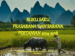 BUKU SAKU PRASARANA DAN SARANA PERTANIAN 2014 2018