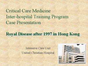 Critical Care Medicine Interhospital Training Program Case Presentation