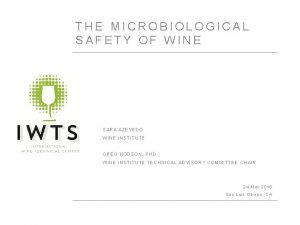 THE MICROBIOLOGICAL SAFETY OF WINE SARA AZEVEDO WINE