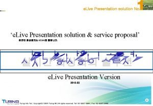 e Live Presentation solution No e Live Presentation