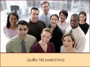 QUN TR MARKETING Marketing l g o Marketing