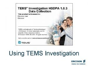 Using TEMS Investigation Using TEMS Investigation Introduction This