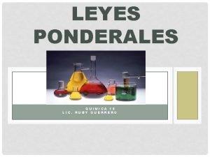 LEYES PONDERALES QUIMICA 10 LIC RUBY GUERRERO LEYES